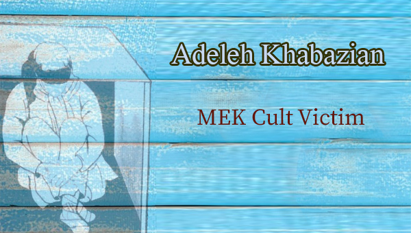 The MEK and Children – Homa Khodabadeh & Adeleh Khabazian