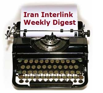 Iran Interlink Weekly Digest Mojahedin Khalq MEK NCRI Rajavi cult\