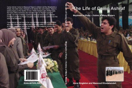 The Life of Camp Ashraf. Mojahedin-e Khalq Anne Khodabandeh (Singleton) Massoud Khodabandeh